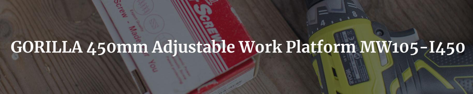 gorilla 450mm adjustable work platform mw105 I450 headers